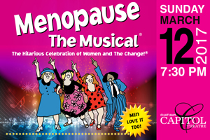 Menopause the Musical at the Capitol Theatre @ Chatham Capitol Theatre | Chatham-Kent | Ontario | Canada