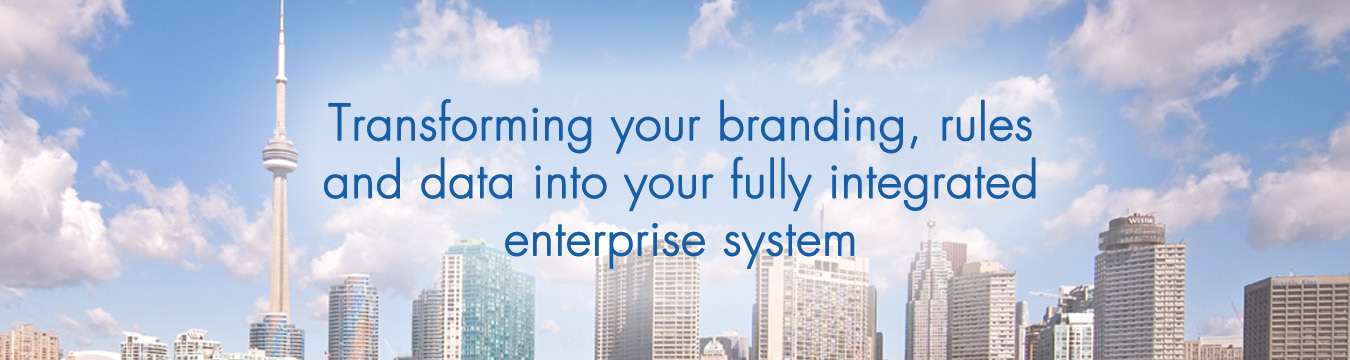 transforming your branding, rules and data into your fully integrated enterprise system